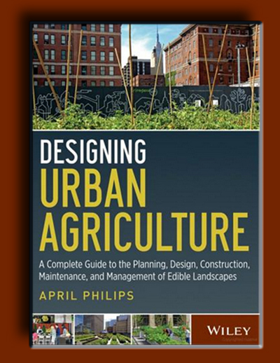 طراحی کشاورزی شهری: یک راهنمای کامل برای برنامه ریزی، طراحی، ساخت، تعمیر و نگهداری و مدیریت مناظر خوراکی