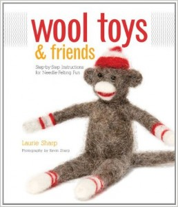 Wool Toys and Friends-Step-by-Step Instructions for Needle-Felting Fun