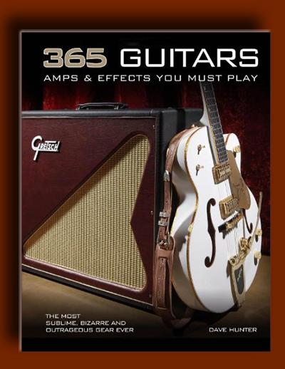 365 گیتار، امپ ها و افکت های گیتار که حتما باید با آن بنوازید