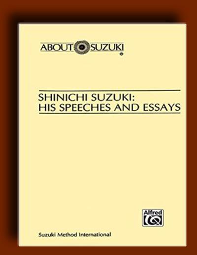 آموزش موسیقی به کودکان : نطق ها و مقاله های سوزوکی